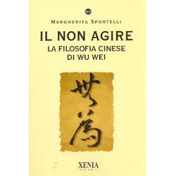Il Non AgireLa Filosofia Cinese di Wu Wei
