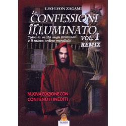 Le Confessioni di un Illuminato Remix Vol. 1Tutta la verità sugli Illuminati e il nuovo ordine mondiale