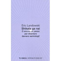 Shikata Ga NaiO ancora un passo per diventare davvero semiologi!