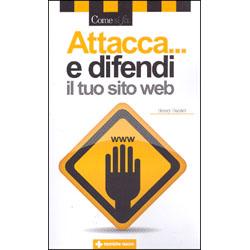 Attacca...e Difendi il tuo Sito Web