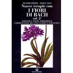 Nuove Terapie con i Fiori di Bach  - Vol.2 Diagnosi e terapia attraverso le corrispondenze tra zone cutanee e Fiori Di Bach