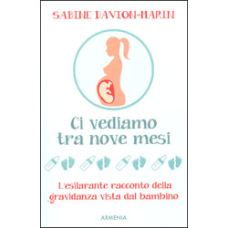 Ci Vediamo tra Nove MesiL'esilarante racconto della gravidanza vista dal bambino
