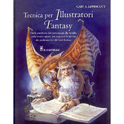 Tecnica per Illustratori FantasyDalla creazione dei personaggi alla vendita delle vostre opere, per acquisire la perizia dei professionisti dell'arte fantasy