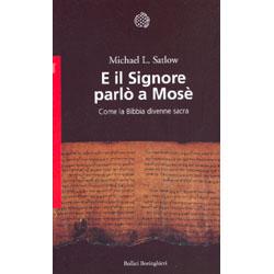 E il Signore Parlò a MosèCome la bibbia divenne sacra