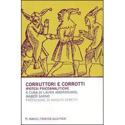 Corruttori e CorrottiIpotesi psicoanalitiche