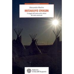 Mitakuye OyasinIl viaggio dell'anima nella cultura dei nativi americani