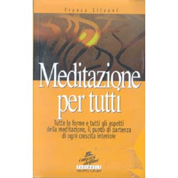 Meditazione per TuttiTutte e le forme e tutti gli aspetti della meditazione