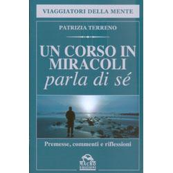 Un Corso in Miracoli parla di SèPremesse, commenti e riflessioni