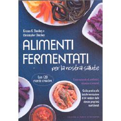 Alimenti Fermentati per la Nostra SaluteFonte naturale di probiotici, vitamine e minerali