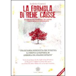 La Formula di René CaisseUn rimedio per difendersi dal cancro e dalle malattie degenerative