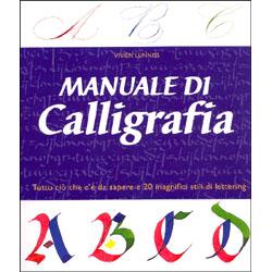 Manuale di CalligrafiaTutto ciò che c'è da sapere e 20 magnifici stili di lettering