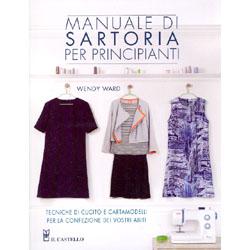 Manuale di Sartoria per PrincipiantiTecniche di cucito e cartamodelli per la confezione dei vostri abiti