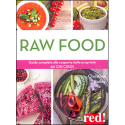 Raw Food Guida completa alla scoperta delle proprietà dei cibi crudi