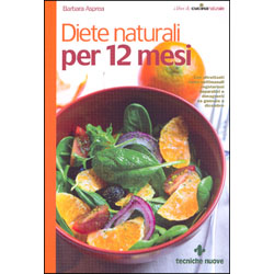 Diete Naturali per 12 MesiCon altrettanti menu settimanali depurativi e dimagranti da gennaio a dicembre