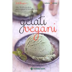 Gelati VeganiOltre 90 deliziose ricette per vegani o intolleranti