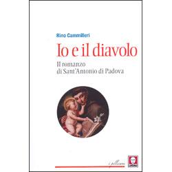 Io e il DiavoloIl Romanzo di Sant'Antonio da Padova