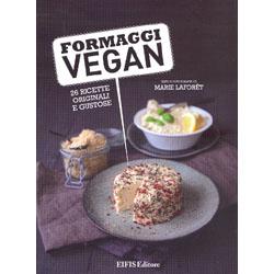 Formaggi Vegan26 ricette originali e gustose