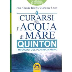 Curarsi con l'Acqua di MareQuinton - I miracoli del Plasma Marino
