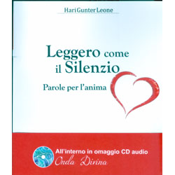 Leggero Come il Silenzio (con CD Audio)Parole per l'anima