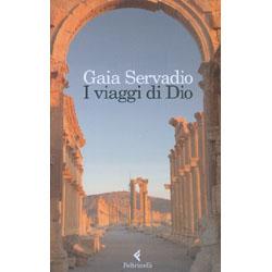 I Viaggi di DioUn viaggio nella spiritualità attraverso secoli e popoli