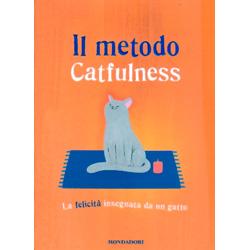 Il Metodo CatfulnessLa felicità insegnata da un gatto