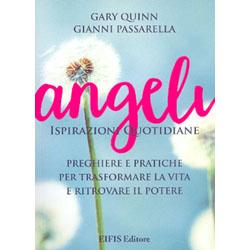Angeli - Ispirazioni QuotidianePreghiere e pratiche per trasformare la vostra vita e ritrovare il vostro potere.
