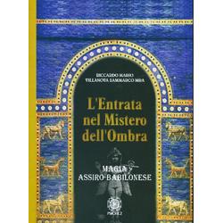 L'Entrata nel Mistero dell'OmbraMagia Assiro-Babilonese