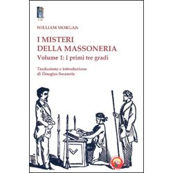 I Misteri della Massoneria - Volume 1Primi tre gradi