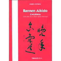 Bannen Aikido - L'AlchimiaL'arte della pace tra budo e spirito universale