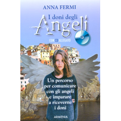 I Doni degli Angeli -  con CD AllegatoUn percorso per comunicare con gli angeli e imparare a ricevere i doni