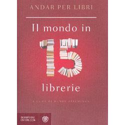 Andar Per Libri -  Il Mondo in 15 Librerie