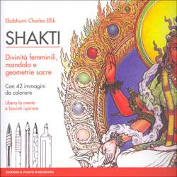 ShaktiDivinità femminili, mandala e geometrie sacre - Con 42 immagini da colorare