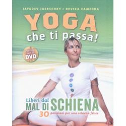 Yoga che Ti Passa Liberi dal Mal di Schiena - Con DVD30 posizioni per una schiena felice