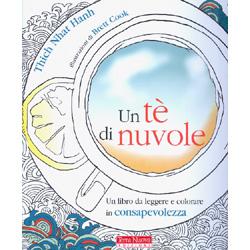 Un Tè di NuvoleUn libro da leggere e colorare in consapevolezza
