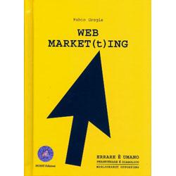 Web Market(t)ingErrare è umano, perseverare è diabolico, migliorarsi opportuno