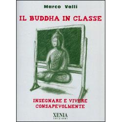 Il Buddha in ClasseInsegnare e vivere consapevolmente