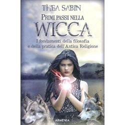 Primi Passi Nella WiccaI fondamenti della filosofia e della pratica dell'Antica Religione