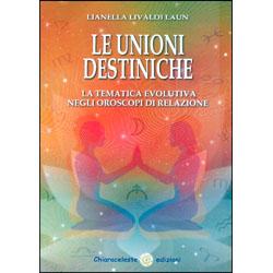 Le Unioni DestinicheLa tematica evolutiva negli oroscopi di relazione