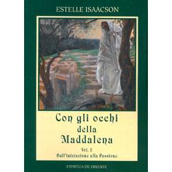 Con gli Occhi della Maddalena - Vol. 2Dall'iniziazione alla Passione