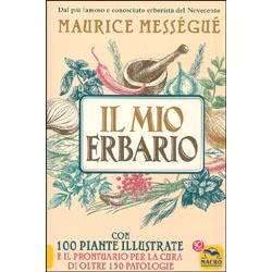 Il Mio ErbarioCon 1000 piante illustrate e il prontuario per la cura di oltre 150 patologie