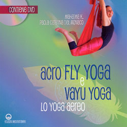 Acro Fly Yoga e Vayu Yoga Con DVD allegato