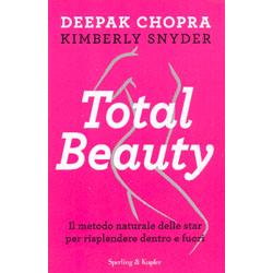 Total BeautyIl metodo naturale delle star per risplendere dentro e fuori