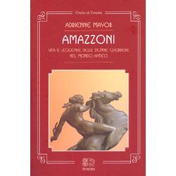 AmazzoniVita e leggende delle donne guerriere nel mondo antico
