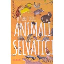 Il Libro degli Animali SelvaticiDai 5 anni in su