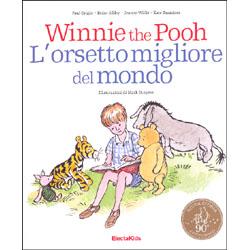 Winnie the Pooh.-  L'Orsetto Migliore del Mondo90 anniversario. Dai 4 anni in su