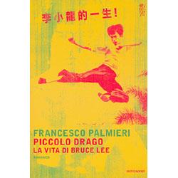 Piccolo DragoLa vita di Bruce Lee
