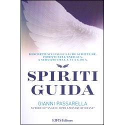 Spiriti GuidaDescritti sin dalle Sacre Scritture. Potenti nell'energia. A servizio della tua gioia.