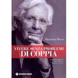 Vivere Senza Problemi di CoppiaCon il contributo di Jole Milanesi