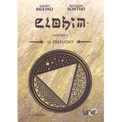 Elohim - Il Preludio  - Vol. 1 - Edizione a Colori