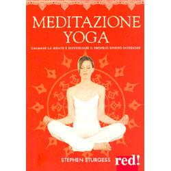 Meditazione YogaCalmare la mente e risvegliare il proprio spirito interiore
